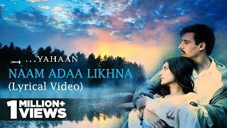 Naam Adaa Likhna | Lyrical | Yahaan | Shreya Ghoshal | Shaan | Gulzar | Shantanu Moitra