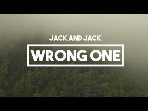 Jack And Jack - Wrong One