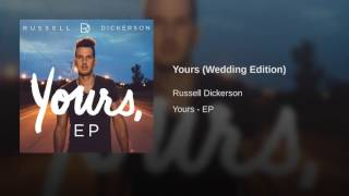 Russell Dickerson Yours (Wedding Edition)