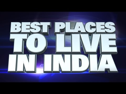 10 Best Places to Live in India 2014