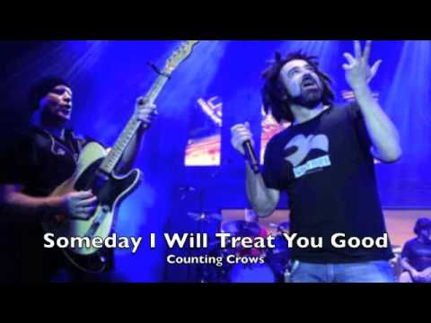Counting Crows - Someday I Will Treat You Good