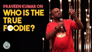 Who is True Foodie? | Tamil Standup Comedy | Praveen Kumar