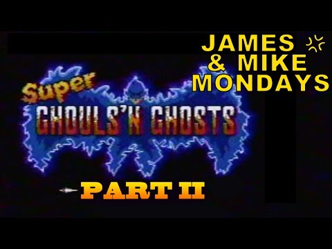 Super Ghouls 'n Ghosts (SNES) Part 2 - James & Mike Mondays