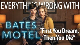 "Everything Wrong With the Bates Motel Pilot ""First You Dream, Then You Die"""