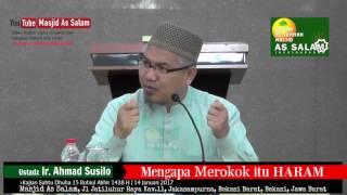 Mengapa Rokok itu Haram | Ustadz Ir. Ahmad Susilo| Masjid As Salam- 140117