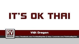 It's OK Thai - Việt Dragon a.k.a SSK
