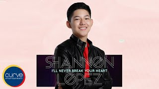 Shannon Lopez - I'll Never Break Your Heart - (Official Lyric Video)