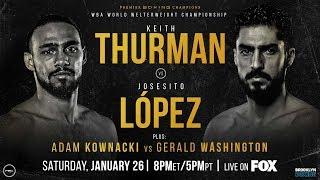 Thurman vs Lopez Preview: January 26, 2019