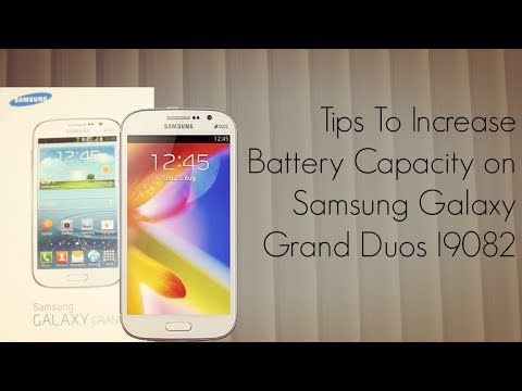 Tips to Increase Battery Capacity on Samsung Galaxy Grand Duos I9082