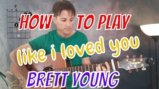 Download Lagu Brett Young  - Like I Loved You (guitar lesson) Gratis STAFABAND
