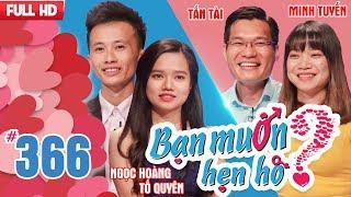 WANNA DATE| EP 366 UNCUT| Ngoc Hoang - To Quyen | Tan Tai - Minh Tuyen |180318 💖