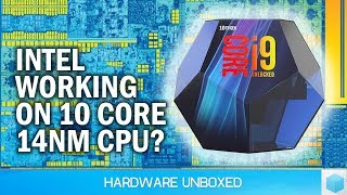 News Corner | Intel Working On 10 Core 'Comet Lake' CPU? More GTX 1060 GDDR5Xs Appear