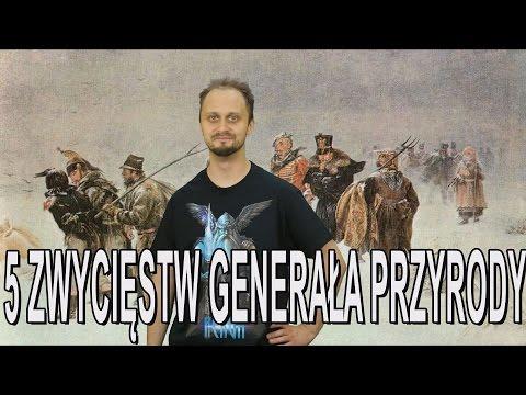 5 zwycięstw Generała Przyrody. Historia Bez Cenzury