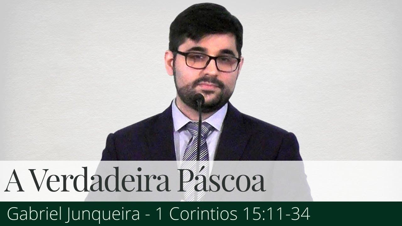 A Verdadeira Páscoa - Gabriel Junqueira