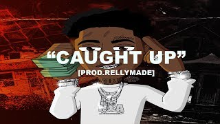"""[FREE] """"Caught Up"""" NBA YoungBoy x Yungeen Ace Type Beat 2019
