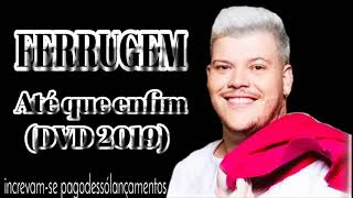 Ferrugem - Até que enfim (DVD 2019)