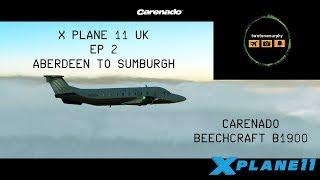 X Plane 11 UK Episode 2 Aberdeen to Sumburgh