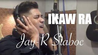 Jay-R Siaboc - IKAW RA (Kuya Bryan - OBM)