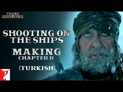 Turkish: Shooting on the Ships |Making of Thugs Of Hindostan|Chapter 2| Amitabh Bachchan, Aamir Khan