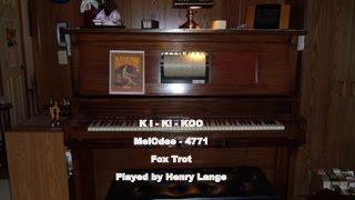 KI - KI - KOO    - PLAYER PIANO ROLL
