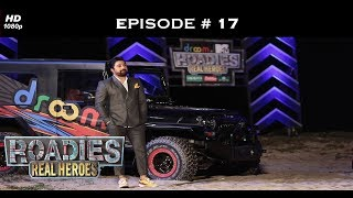 Roadies Real Heroes - Full Episode 17 - Sandeep Lashes At Tarun