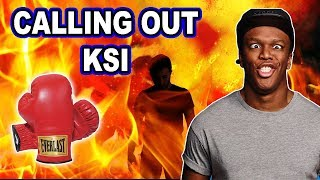 CALLING OUT KSI AND JAKE PAUL