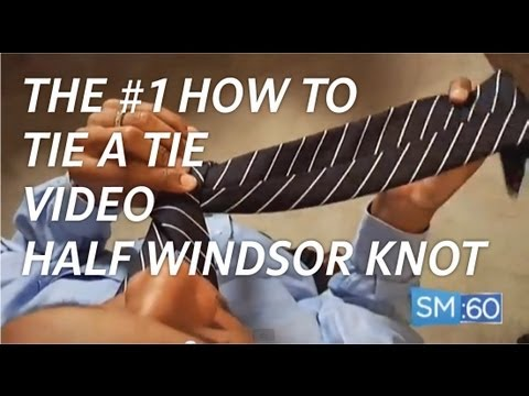 The #1 How To Tie A Tie Video - Half Windsor Knot (Style Minute | Ep 021)