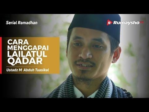 Serial Ramadhan : Cara Menggapai Lailatul Qadar