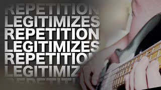 Repetition Legitimizes - How to not suck at music #2 (viewer submitted critiques)
