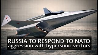 SUPERPOWER RUSSIA: Hypersonic & High-Precision Technology Set to Dominate Russian Rearmament Program