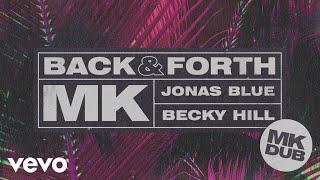 Mk Jonas Blue Becky Hill Back Forth Mk Dub Audio