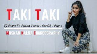 TAKI TAKI - DJ Snake ft. Selena Gomez, Cardi B, Ozuna | Dance Choreography | Muskan Kalra