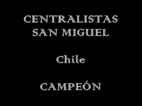 CENTRALISTAS SAN MIGUEL Chile CAMPEON ARICA 2007