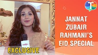 Jannat Zubair Rahmani celebrates Eid with her family | Eid 2019 Special