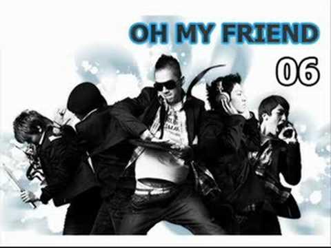 Big Bang - Oh My Friend