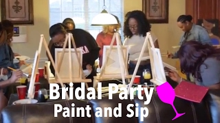 Wedding Series| DIY Paint and Sip Bridal Party Meeting