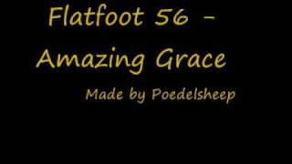Watch Flatfoot 56 Amazing Grace video