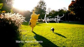 Amarante - Brave (Martin Halldin Remix)