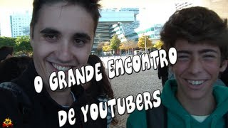 O GRANDE Encontro de Youtubers