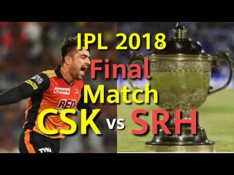 IPL 2018: FINAL MATCH CSK vs SRH, Rashid Khan Special, Final Evaluation