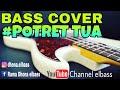 Potret Tua - Bass Cover