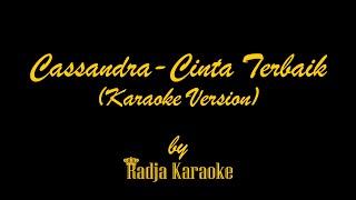 Cassandra - Cinta Terbaik Karaoke With Lyrics HD