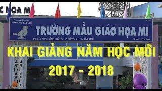 Trường Mẫu Giáo Họa Mi Khai Giảng Năm Học 2017 - 2018