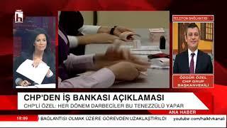 CHP'den çok sert İş Bankası açıklaması / Özgür Özel
