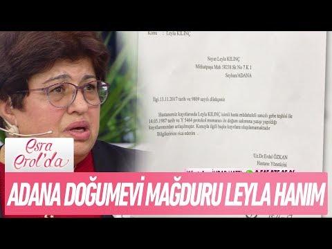 Adana Doğum evi mağduru Leyla hanım - Esra Erol'da 28 Kasım 2017