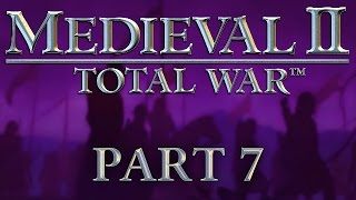 Medieval 2: Total War - Part 7 - Deus Vult