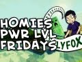 Youtube replay - Homies Power Level Friday | Homiecr...
