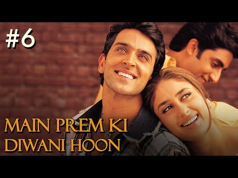 Main Prem Ki Diwani Hoon - 6/17 - Bollywood Movie - Hrithik Roshan &amp; Kareena Kapoor