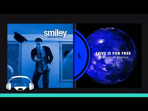 Smiley - Love is for free (Dancehall Remix)