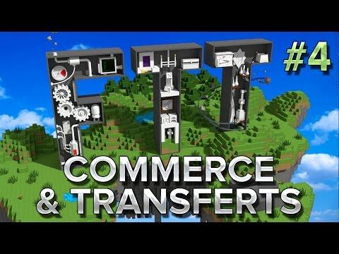 FTT2 #4 : Commerce, et transferts